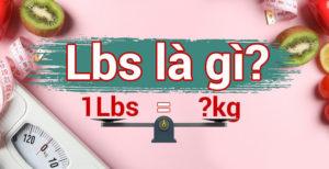 1 lbs bằng bao nhiêu kg