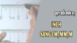 1 inch bằng bao nhiêu cm